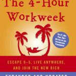 <em>The 4-Hour Workweek</em> by Tim Ferriss