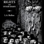 <em>The Myth of Natural Rights and Other Essays</em> by L.A. Rollins