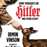<em>Some Thoughts on Hitler and Other Essays</em> by Irmin Vinson