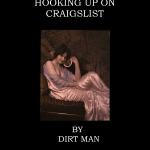 <em>Casual Encounters: A Brief Guide to Hooking Up on Craigslist</em> by Dirt Man