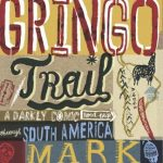 <em>The Gringo Trail</em> by Mark Mann