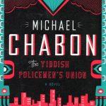 <em>The Yiddish Policemen's Union</em> by Michael Chabon