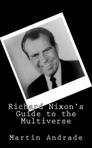 richard-nixons-guide-to-the-multiverse