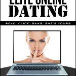 <em>Elite Online Dating: Read, Click, Bang — She's Yours</em> by Nicholas Jack