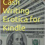 <em>Make Fast Cash Writing Erotica for Kindle</em> by Craven Moorehead