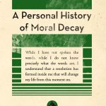 <em>A Personal History of Moral Decay</em> by Bradley Smith