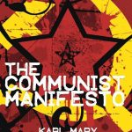 <em>The Communist Manifesto</em> by Karl Marx and Friedrich Engels