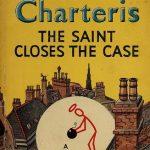 <em>The Saint Closes the Case</em> by Leslie Charteris