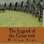 <em>The Legend of the Great Trek</em> by William Rome