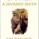 <em>Go Forth: A Journey South</em> by Goldmund