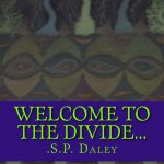 <em>Welcome to the Divide…</em> by .S.P. Daley