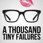 <em>A Thousand Tiny Failures</em> by Tony D.