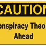 Conspiracy Theory vs. Conspiracy Fact
