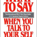 <em>What to Say When You Talk to Your Self</em> by Dr. Shad Helmstetter