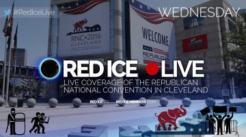 Watch <i>Red Ice's</i> Wednesday RNC Live Coverage Today at 4PM EST